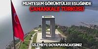 TSK'dan Muhteşem Çanakkale Türküsü